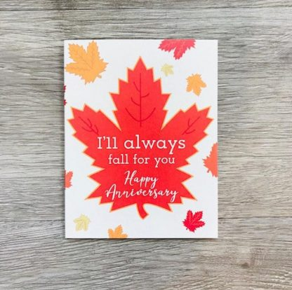 I'll Always Fall for You anniversary card