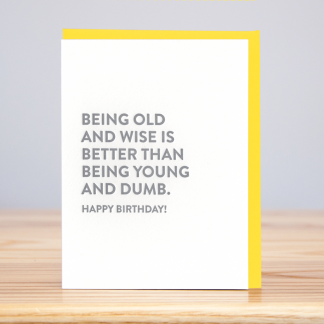 Old and Wise/Young and Dumb Card