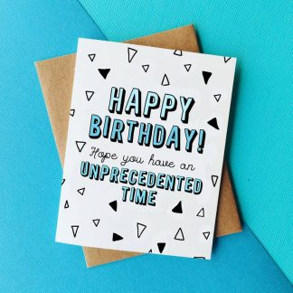 Unprecedented Time Birthday Card