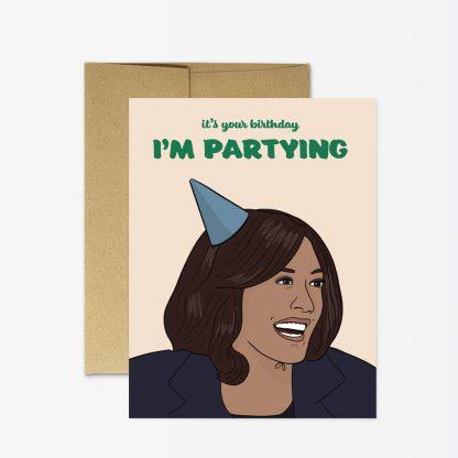 Kamala I'm Partying Card